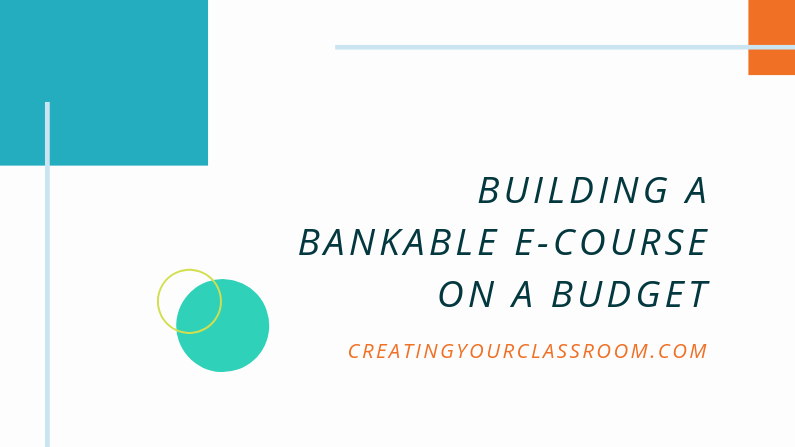 Building a Bankable E-course on a Budget