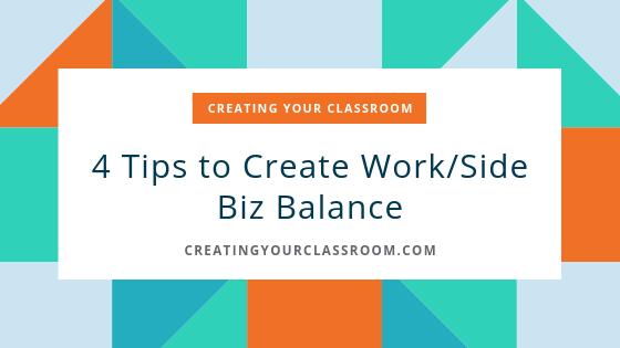 4 Tips to Create Work/Side Biz Balance