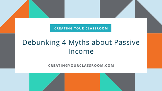 Debunking 4 Myths about Passive Income